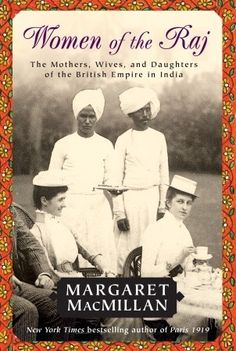 'Women of the Raj: The Mothers, Wives, and Daughters of the British Empire in India,' Margaret MacMillan. Engrossing history full of first-hand accounts. Excellent bibliography for reference to original sources. British Men, British Indian, Reading Lists, Book Lists, Books To Read, My Books, Thing 1, History Books, England