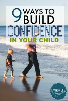 Building a Child's Confidence: they trust their judgment, aren't afraid to fail, are better communicators, problem solvers & have confidence in abilities.
