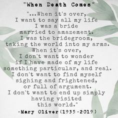 Literature Quotes, Writer Quotes, Poetry Quotes, Words Quotes, Qoutes, Sayings, Inspirational Quotes About Death, Mary Oliver Quotes