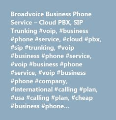 Broadvoice Business Phone Service – Cloud PBX, SIP Trunking #voip, #business #phone #service, #cloud #pbx, #sip #trunking, #voip #business #phone #service, #voip #business #phone #service, #voip #business #phone #company, #international #calling #plan, #usa #calling #plan, #cheap #business #phone #service, #phone #company, #cheap #international #calling #plans…