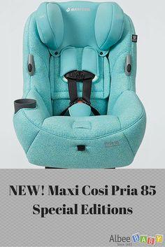 NEW! Maxi Cosi Pria 85 Special Editions #AlbeeBaby