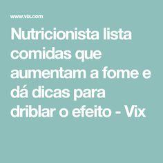 Nutricionista lista comidas que aumentam a fome e dá dicas para driblar o efeito - Vix