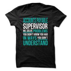 Accounts Payable Supervisor T-Shirts, Hoodies. CHECK PRICE ==► https://www.sunfrog.com/No-Category/Accounts-Payable-Supervisor-76160429-Guys.html?id=41382
