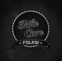 Take Care Folks! by metropolismoloch, via Flickr