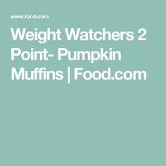 Weight Watchers 2 Point- Pumpkin Muffins | Food.com