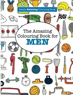 The Amazing Colouring Book For MEN Most Thing About This Is That