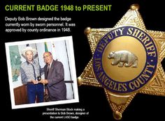 Master Leather Carver Bob Brown designed the badge currently worn by sworn personnel of the Los Angeles County Sheriff's Department? It was approved by county ordinance in 1948.