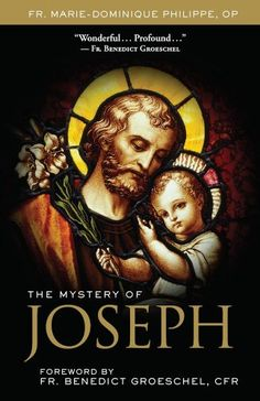 The Mystery of Joseph by Marie-Dominique Philippe,http://www.amazon.com/dp/0972598138/ref=cm_sw_r_pi_dp_oS-6sb1YB9MQH03B