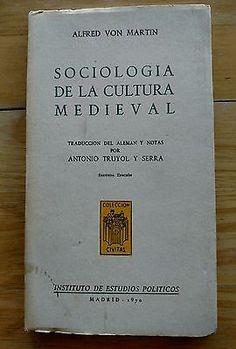Alfred von Martin SOCIOLOGÍA DE LA CULTURA MEDIEVAL Sociology of the Renaissance