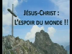 Jésus-Christ: Le seul espoir du monde !! 2/2