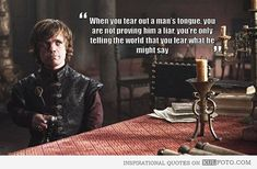25 Great Game of Thrones Quotes.  He will ALWAYS be my favourite GOT Characters.