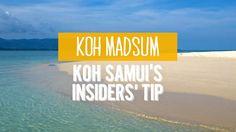 Koh Madsum – Koh Samui's insiders' tip