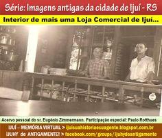 IJUÍ - RS - Memória Virtual: Interior de Lojas Comerciais de Ijuí no século pas...