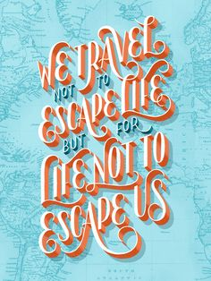26 Letters Miles: Travel Posters by Lauren Hom Typography Quotes, Typography Letters, Typography Inspiration, Typography Poster, Design Inspiration, Poster Quotes, Morning Inspiration, Journal Inspiration, Travel Inspiration