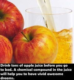 If you're looking for more vivid dreams, chug that apple juice!