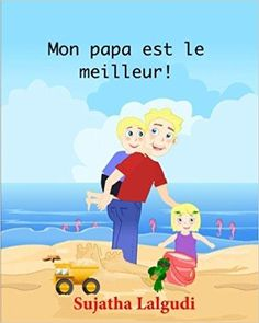 Télécharger Livres pour enfants: Mon papa est le meilleur: Un livre illustré pour célèbrer les papas. Un livre d'images pour les enfants. French Edition. Livre en francais Gratuit