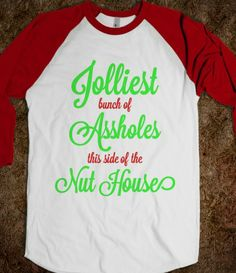 Jolliest Assholes----I'm getting these for my whole family next year for our Christmas cards!!