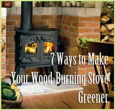 7 Ways to Make Your Wood Burning Stove Greener