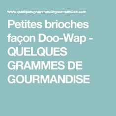 Petites brioches façon Doo-Wap - QUELQUES GRAMMES DE GOURMANDISE