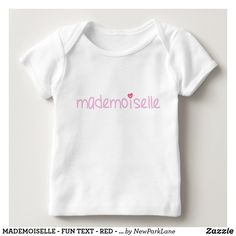 MADEMOISELLE - Fun quote Baby T-Shirt
