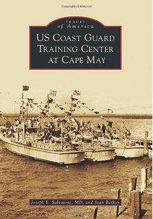 US Coast Guard Training Center at Cape May (Images of America Series)