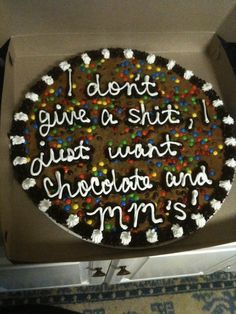 """""""What do you want your cookie cake to say?"""""""