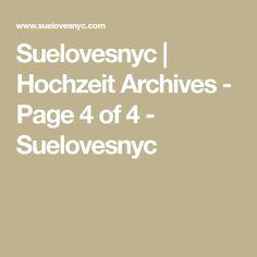 Suelovesnyc | Hochzeit Archives - Page 4 of 4 - Suelovesnyc