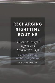 Recharging Nighttime Routine: 5 Steps to Restful Nights & Productive Days