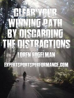 Clear your #winning path by discarding the distractions #athletes #expertsportsperformance