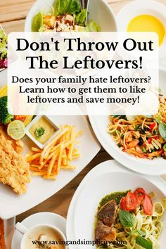 Don't throw out the leftovers. Learn how to re-purpose them into dishes your family will love. Learn how to save money.