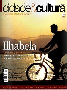 Ilha Bela - SP - Brasil         Revista Cidade & Cultura. Para visualizar a versão digital da revista acesse: www.cidadeecultura.art.br         Foto de Tatyana Andrade