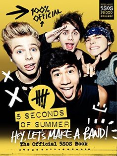 Hey, Let's Make a Band!: The Official 5SOS Book by 5 Seconds of Summer Guys im getting the book!!!!!