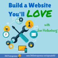 TSE 050: Build a Website You'll LOVE with Jon Hollenberg Top Entrepreneurs, Building A Website, Online Marketing, Author, Love, Amor, Writers