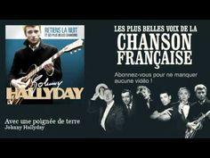 Johnny Hallyday - Avec une poignée de terre - Chanson française - YouTube