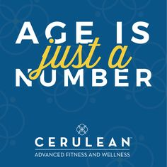 Age Is Just a Number. Don't let anything stop you! #LiveCerulean