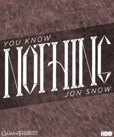 """You know nothing Jon Snow."" #gameofthrones #jonsnow #ygirtte #housestark"