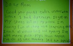 Kid writes the best letter from camp EVER....click on the pick to see the entire letter. Soooo funny!!!