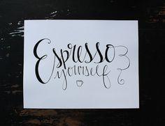 Espresso Yourself Hand-Lettered Printable von HeyNormalDayShop