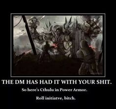 The DM Has Had It With Your Shit
