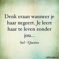 Zo is dat! Sef Quotes, Words Quotes, Wise Words, Qoutes, Love Quotes, Sayings, Limit Quotes, Dutch Quotes, Truth Of Life