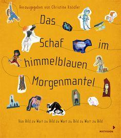 """""""Ein absolut gelungenes Gesamtkunstwerk"""", Rezension zu Christine Knödler (Hrsg.): 'Das Schaf im himmelblauen Morgenmantel' im Literaturkalender auf FAZ.net"""