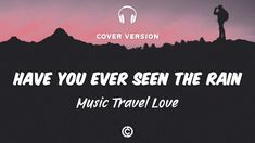 Rain Music, Travel Music, Have You Ever, Life Is Short, Lyrics, Songs, Love, Youtube, Movie Posters