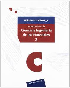 Introducción a la ciencia e ingeniería de los materiales. Volumen 2 / William D. Callister. 2012.