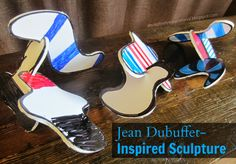 Relentlessly Fun, Deceptively Educational: Jean Dubuffet-Inspired Sculpture
