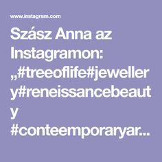 "Szász Anna az Instagramon: ""#treeoflife#jewellery#reneissancebeauty #conteemporaryart#onelineart #onelineartjewelry#drawinginspace #symbols#message #contemporaryartjew…"" Anna, Jewellery, Instagram, Jewels, Schmuck, Jewelry Shop, Jewlery, Jewelery"