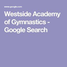 Westside Academy of Gymnastics - Google Search