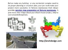 in Yamuna expressway Ansh design provides sanction map preparation at Yamuna expressway. http://anshdesign.com/town-planning.php