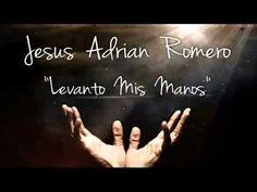 Levanto Mis Manos Jesus Adrian Romero