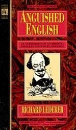 """Anguished English - An Anthology of Accidental Assaults upon Our Language"" av Richard Lederer"