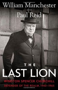 The Last Lion: Winston Spencer Churchill: Defender of the Realm, 1940-1965 by William Manchester, http://www.amazon.com/dp/0316547700/ref=cm_sw_r_pi_dp_SkS6qb188V67Q